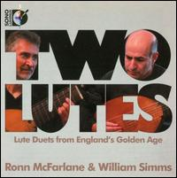 Two Lutes - Ronn McFarlane (lute); William Simms (lute)