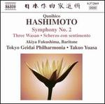 Qunihico Hashimoto: Symphony No. 2; Three Wasan; Scherzo con sentimento
