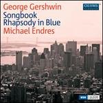 George Gershwin: Songbook; Rhapsody in Blue
