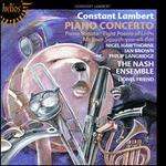 Constant Lambert: Piano Concerto; Piano Sonata; Eight Poems of Li-Po; Mr. Bear Squash-you-all-flat