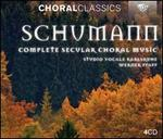 Schumann: Complete Secular Choral Music