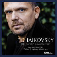 Tchaikovsky: Symphony No. 5; Capriccio Italien - Gregory Hustis (french horn); Dallas Symphony Orchestra; Jaap van Zweden (conductor)
