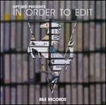 Optimo Presents: In Order to Edit