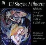 Di Sheyne Milnerin: Schubert's Cycle of Love Forlorn Retold in Yiddish Song