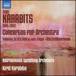 Ivan Karabits: Concertos for Orchestra; Valentin Silvestrov: Elegie; Abschiedsserenade