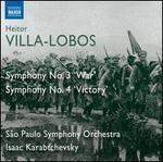 Villa-Lobos: Symphony No. 3 'War'; Symphony No. 4 'Victory'