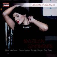 Brazilian Sentiments - Andr� Bayer (guitar); Cristian Peix (piano); Cristiane Roncaglio (soprano)