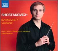 Shostakovich: Symphony No. 7 'Leningrad' - Andrew Walton (edakka); Royal Liverpool Philharmonic Orchestra; Vasily Petrenko (conductor)