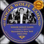 Roger Wolfe Kahn: 1925-1932