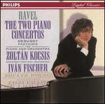 Ravel: The Two Piano Concertos; Debussy: Fantaisie