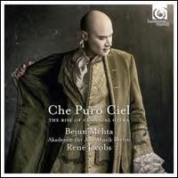 Che Puro Ciel: The Rise of Classical Opera - Akademie f�r Alte Musik, Berlin; Bejun Mehta (counter tenor); Berlin RIAS Chamber Choir (choir, chorus); Ren� Jacobs (conducto