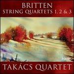 Benjamin Britten: String Quartets Nos. 1-3
