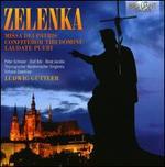 Zelenka: Missa Dei Patris; Confitebor Tibi Domine; Laudate Pueri
