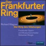 Der Frankfurter Ring - Wagner: Der Ring des Nibelungen