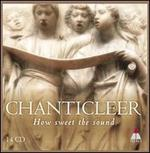 How Sweet the Sound-Chanticleer 14cd Box