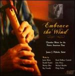 Embrace the Wind: Chamber Music for the Native American Flute