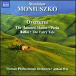 Stanislaw Moniuszko: Overtures - The Haunted Manor, Paria, Halka, The Fairy Tale