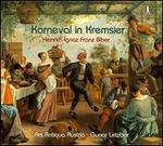 Heinrich Ignaz Franz Biber: Karneval in Kremsier