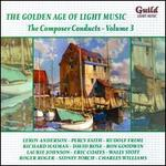 The Golden Age of Light Music: The Composer Conducts, Vol. 3