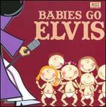 Babies Go Elvis
