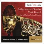 Brahms & Shore: Bridgehamton Chamber Music Festival, Bcmf Live 2014