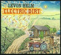 Electric Dirt - Levon Helm