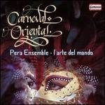 Carneval Oriental [Pera Ensemble; Mehmet C. Yeilçay; L'Arte Del Mondo, Werner Ehrhardt] [Capriccio: C5263]