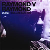 Raymond V Raymond [Deluxe Edition] - Usher
