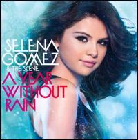A  Year Without Rain - Selena Gomez & the Scene