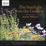 Sunlight on the Garden: Songs of Stephen Wilkinson