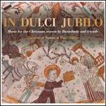 In Dulci Jubilo: Music for the Christmas Season by Buxtehude and Friends