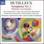 Dutilleux: Symphony No. 1; Metaboles; Les Citations