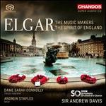 Elgar: the Music Makers, the Spirit of England