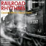 Railway Rhythms: [Jií Starék; Swr Rundfunkorchester Kaiserslautern; Jií Starék] [Swr Classic: Swr19401cd]