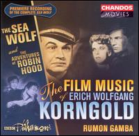 The Film Music of Erich Korngold: Sea Wolf/Robin Hood - Various Artists
