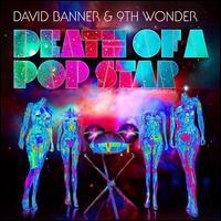 Death of a Pop Star - David Banner & 9th Wonder