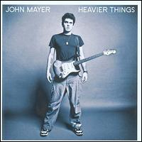 Heavier Things - John Mayer