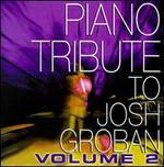 Piano Tribute to Josh Groban, Vol. 2