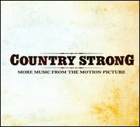 Country Strong: More Music from the Motion Picture - Original Soundtrack