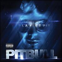 Planet Pit - Pitbull