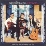 Serenades / Roberto Alagna, David Alagna, Frederico Alagna