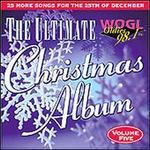 Ultimate Christmas Album, Vol. 5: WOGL 98.1 Philadelphia