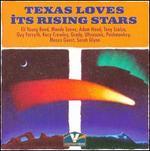 Texas Loves Its Rising Stars