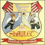 Shamlet: A Political Comedy of Errors