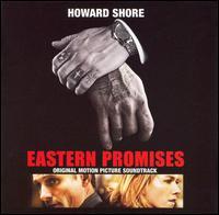 Eastern Promises [Original Motion Picture Soundtrack] - Howard Shore