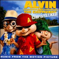 Alvin and the Chipmunks: Chipwrecked [Music from the Motion Picture] - Original Soundtrack