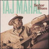 Senor Blues - Taj Mahal