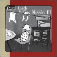 Royal Lunch - King Missile III