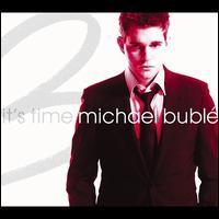 It's Time [Bonus Tracks] - Michael Bubl�