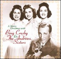 A Merry Christmas with Bing Crosby and the Andrews Sisters - Bing Crosby & the Andrews Sisters